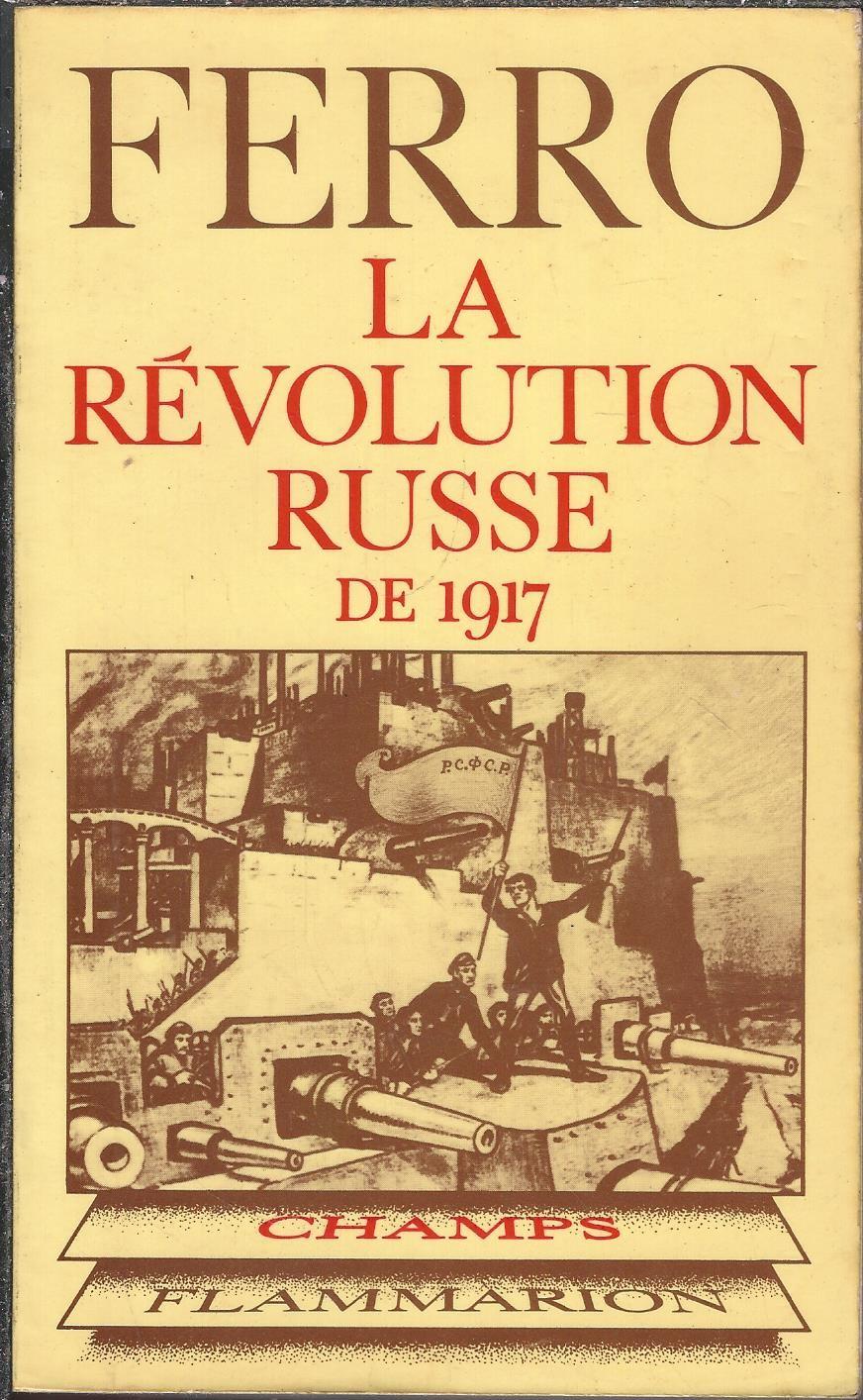 Ferro : la révolution russe